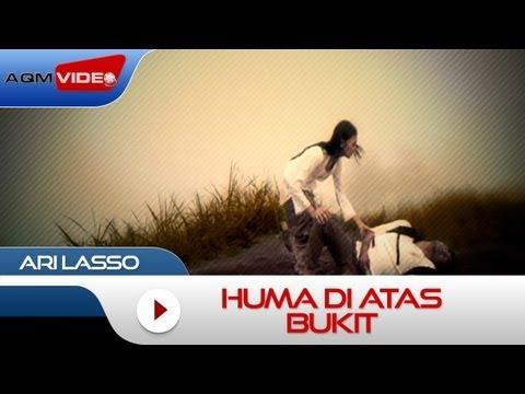 Ari Lasso - Huma Di Atas Bukit   Official Video