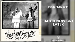 Drake - Laugh Now Cry Later ft. Lil Durk (432Hz)