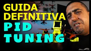 GUIDA DEFINITIVA al PID TUNING per DRONI FPV | PARTE 2: Regolare i PID e PID ERROR sul tuo DRONE FPV