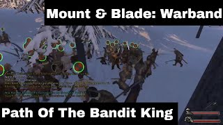 Mount & Blade: Warband - Road To Becoming The Bandit King Part 1