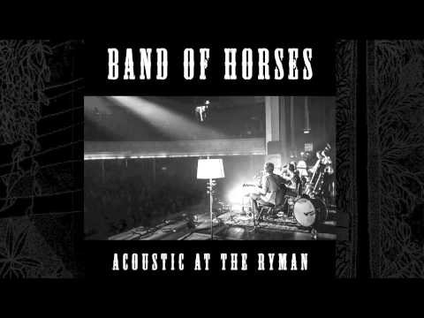 Everything's Gonna Be Undone (Acoustic At The Ryman) (2014) (Song) by Band of Horses