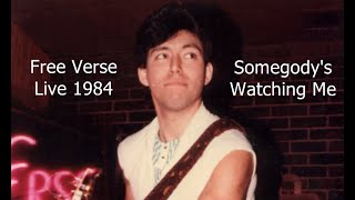 Free Verse Live 1984   Somebody's Watching Me