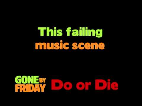 Gone By Friday - Do or Die (NEW SONG 2012)