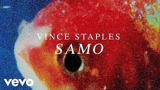 Vince Staples   SAMO (Audio)