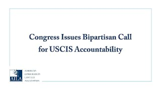 Congress Issues Bipartisan Call for USCIS Accountability