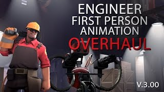 Engineer First Person Animation Overhaul V.3.00 Demonstration Video