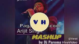 Arijit Singh mashup by DJ paroma