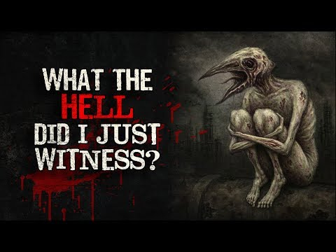 """""""What the hell did I just witness?"""" Creepypasta"""