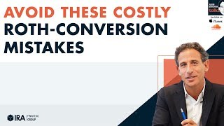 Adam Talks - Avoid These Costly Roth Conversion Mistakes