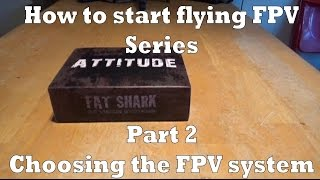 How to start flying FPV. Part 2, the FPV system