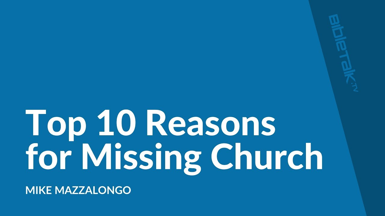 Top 10 Reasons for Missing Church