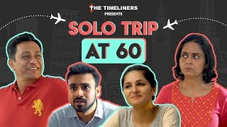 Solo Trip At 60 | The Timeliners