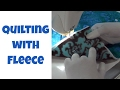 How to Quilt with Fleece Fabric - Beginner Sit Down Quilting Tutorial with Leah Day