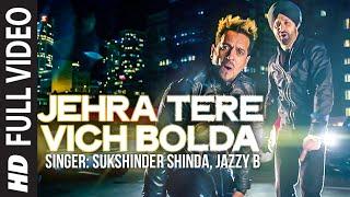 Ni Jehra Tere Vich Bolda Jazzy B  Sukshinder Shinda