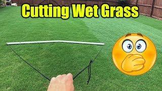Cutting Wet grass