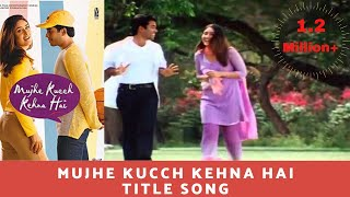 Mujhe Kucch Kehna Hai (2001) HD - YouTube