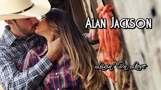 Alan Jackson 💘Livin' On Love (Tradução)