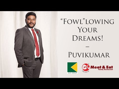 """Fowl""lowing Your Dreams! – Puvikumar"