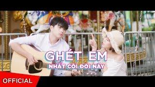 CHARLES   GHÉT EM NHẤT CÕI ĐỜI NÀY   #GENCDN (Official Music Video)