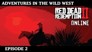 Red Dead Online Adventures Episode  2