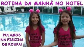 ROTINA DA MANHÃ NO HOTEL