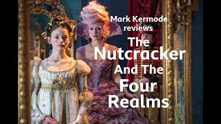 The Nutcracker And The Four Realms reviewed by Mark Kermode