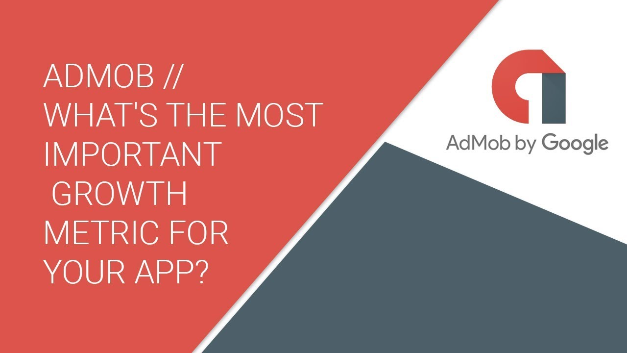 AdMob // What's the most important growth metric for your app?