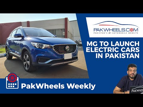 MG To Launch New Electric Cars | Duty-Free Cars Import | PakWheels Weekly