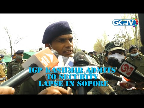 IGP Kashmir admits to security lapse in Sopore