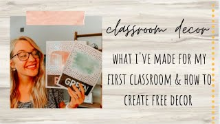 CLASSROOM DECOR HAUL | How To Make Free Resources For Your First Classroom (Part 2)