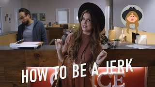 How To Be A Jerk At Work w/ Amanda Cerny (Lesson 4)