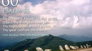 60.  Be Thou my Helper in the strife (Psalm 35)