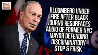 Bloomberg Under Fire After Black Journo Resurfaces Audio Of Former NYC Mayor Defending Stop & Frisk