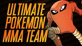 The ULTIMATE MMA Pokémon Team
