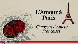 L'Amour à Paris | Chansons d'Amour Françaises