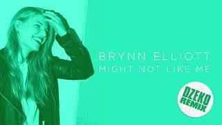 Brynn Elliott - Might Not Like Me (Dzeko Remix)