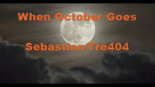 When October Goes — SebastianTré404