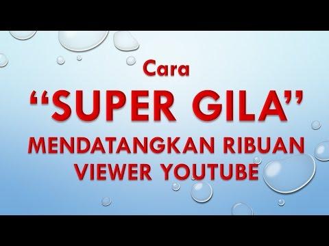 Video Cara SUPER GILA MENDATANGKAN RIBUAN VIEWER YOUTUBE