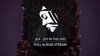 Full Album: Jilk - Joy In The End (Project: Mooncircle, 2017)