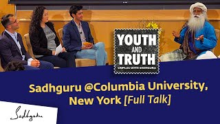 Sadhguru at Columbia University, New York - Youth and Truth, Apr 29, 2019 [Full Talk]