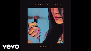 Austin Mahone - Way Up [Audio]