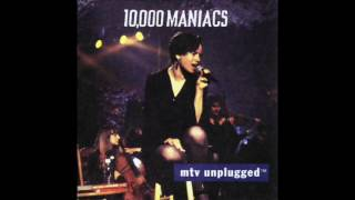 10,000 Maniacs - MTV Unplugged - These Are Days