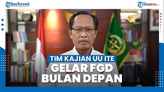 Mulai Bulan Maret, Tim Kajian UU ITE Bentukan Pemerintah akan Mulai Gelar FGD dan Rapat Pembahasan