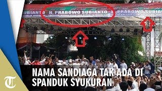 Selain Tak Hadir, Nama Sandiaga Uno Juga Tak Ada di Spanduk Syukuran Deklarasi Kemenangan Prabowo