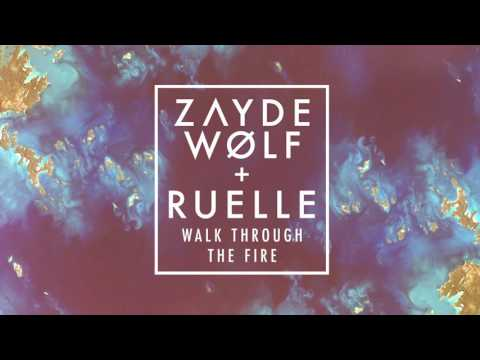 Walk Through the Fire (2016) (Song) by Zayde Wolf and Ruelle