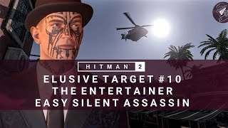 HITMAN 2 | Elusive Target #10 | The Entertainer | Easy Silent Assassin | Walkthrough