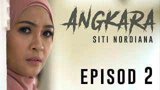 🔴Siti Nordiana | Angkara : Episode 2 (Short Film)