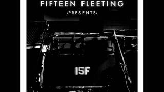 04  Fifteen Fleeting  :Presents:  Loud and Clear