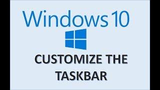 Windows 10 - Taskbar Customization - How to Change & Customize Settings in MS Task Bar Customization