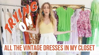 TRYING ON EVERY DRESS IN MY CLOSET// VINTAGE DRESSES COLLECTION